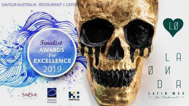 La Onda Latin Mex is a finalist in the 2019 Savour Australia™ Restaurant & Catering Hostplus Awards For Excellence